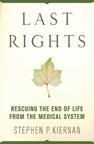 Last Rights Rescuing the End of Life from the Medical System  2007 (Revised) edition cover