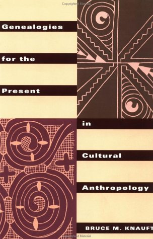 Genealogies for the Present in Cultural Anthropology A Critical Humanist Perspective  1996 edition cover