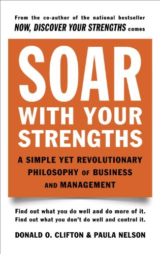 Soar with Your Strengths A Simple yet Revolutionary Philosophy of Business and Management Reprint  edition cover