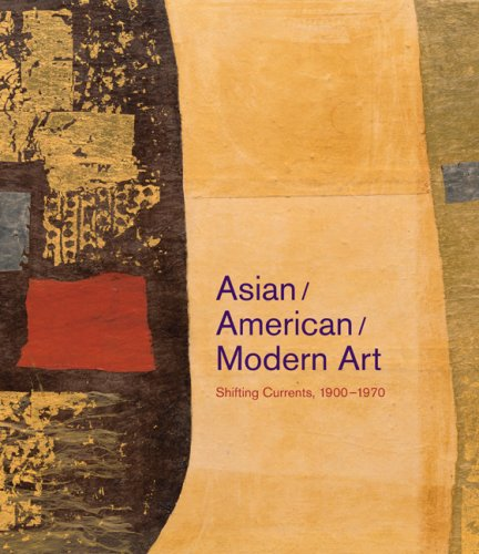 Asian/American/Modern Art Shifting Currents, 1900-1970  2008 edition cover
