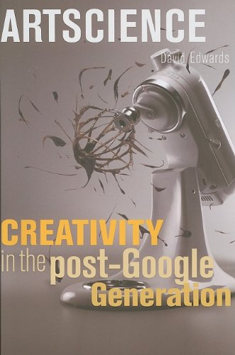 Artscience Creativity in the Post-Google Generation  2008 9780674034648 Front Cover