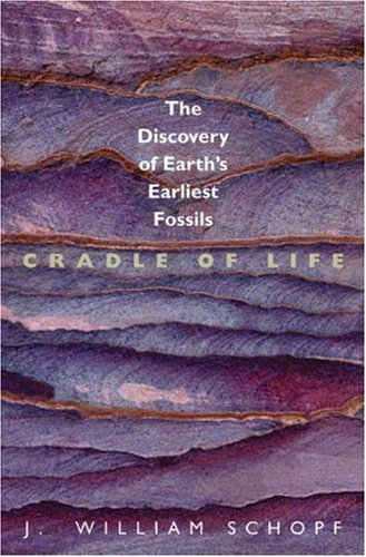Cradle of Life The Discovery of Earth's Earliest Fossils  1999 edition cover