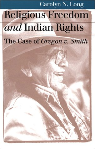 Religious Freedom and Indian Rights The Case of Oregon vs. Smith  2000 edition cover