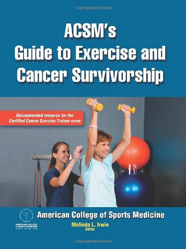 ACSM's Guide to Exercise and Cancer Survivorship   2012 edition cover