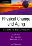 Physical Change and Aging A Guide for the Helping Professions  2015 edition cover