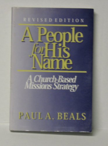 People for His Name A Church-Based Missions Strategy 2nd 1995 (Revised) edition cover
