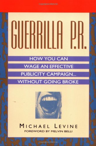 Guerrilla P. R. How You Can Wage an Effective Publicity Campaign... Without Going Broke  1994 edition cover