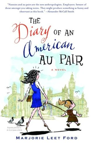 Diary of an American Au Pair A Novel  2003 (Reprint) 9781400032648 Front Cover