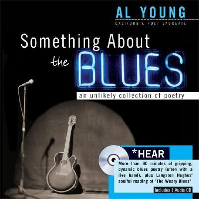 Something about the Blues An Unlikely Collection of Poetry  2007 9781402210648 Front Cover