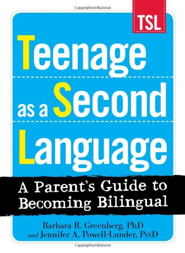 Teenage as a Second Language A Parent's Guide to Becoming Bilingual  2010 edition cover