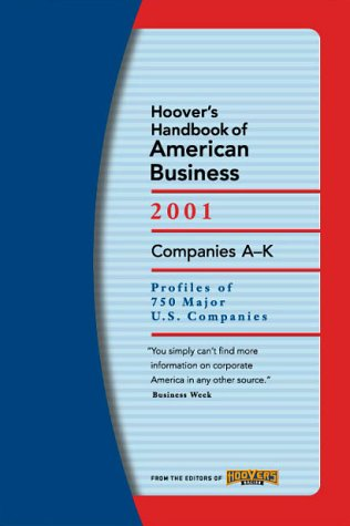 Hoover's Handbook of American Business 2001 : Profiles of 750 Major U. S. Companies 1st 2000 (Revised) 9781573110648 Front Cover
