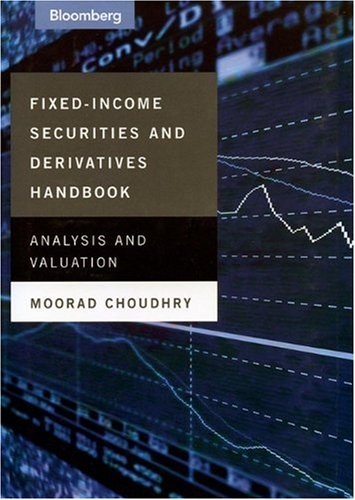 Fixed-Income Securities and Derivatives Handbook Analysis and Valuation  2005 9781576601648 Front Cover