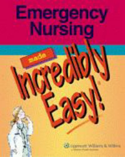 Emergency Nursing Made Incredibly Easy!   2007 edition cover