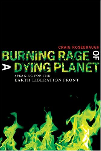Burning Rage of a Dying Planet Speaking for the Earth Liberation Front  2004 edition cover