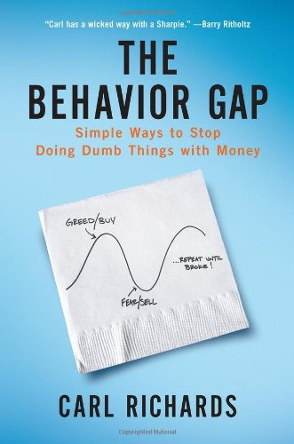 Behavior Gap Simple Ways to Stop Doing Dumb Things with Money  2012 edition cover