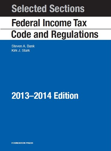 Selected Sections Corporate and Partnership Income Tax Code and Regulations, 2013-2014:   2013 edition cover