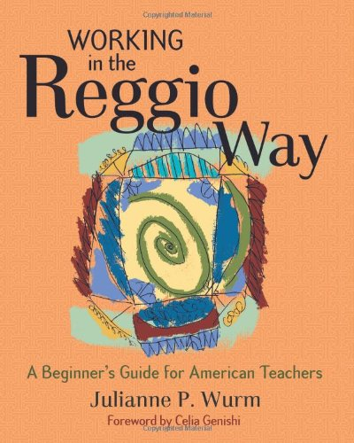 Working in the Reggio Way A Beginner's Guide for American Teachers  2005 edition cover