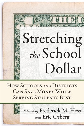 Stretching the School Dollar How Schools and Districts Can Save Money While Serving Students Best  2010 edition cover