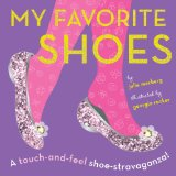 My Favorite Shoes A Touch-And-feel Shoe-stravaganza N/A 9781935703648 Front Cover