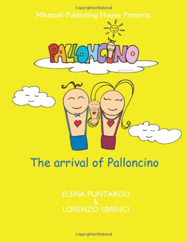 Palloncino The Arrival of Palloncino  2012 9781937981648 Front Cover