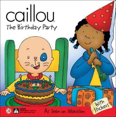 Caillou Birthday Party  1997 9782894502648 Front Cover