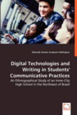 Digital Technologies and Writing in Students' Communicative Practices:   2008 9783836475648 Front Cover