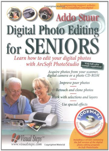 Digital Photo Editing for Seniors Learn How to Edit Your Digital Photos with Arcsoft PhotoStudio N/A edition cover