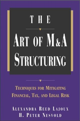 Art of M&A Structuring Techniques for Mitigating Financial, Tax and Legal Risk  2004 9780071410649 Front Cover