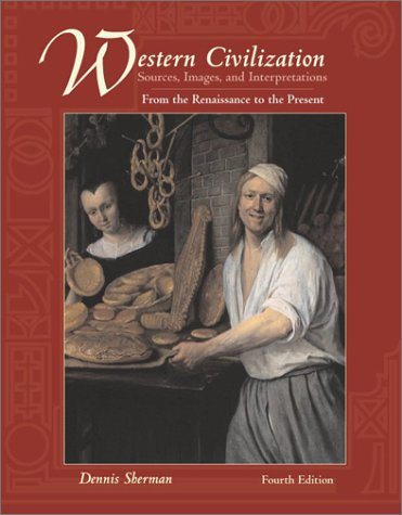 Western Civilizations Sources, Images, and Interpretations, Renaissance to the Present 4th 2004 (Revised) edition cover