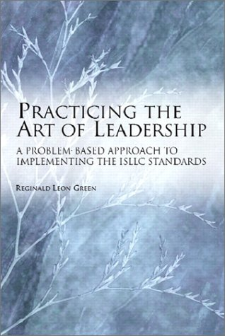 Practicing the Art of Leadership A Problem-based Approach to Implementing the ISLLC Standards  2001 edition cover