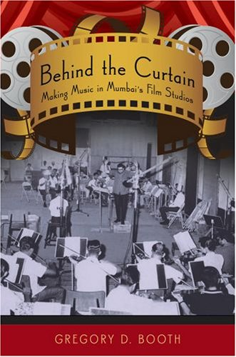 Behind the Curtain Making Music in Mumbai's Film Studios  2008 edition cover