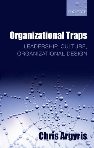 Organizational Traps Leadership, Culture, Organizational Design  2012 edition cover