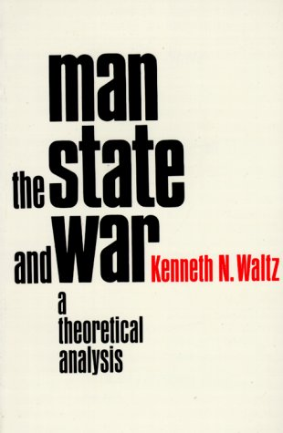 Man, the State and War : A Theoretical Analysis 1st edition cover
