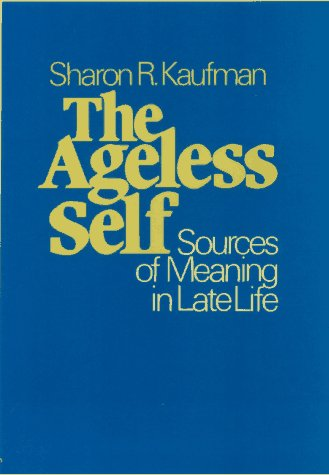 Ageless Self Sources of Meaning in Late Life N/A edition cover