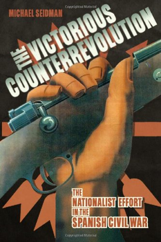 Victorious Counterrevolution The Nationalist Effort in the Spanish Civil War  2011 edition cover