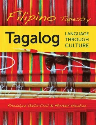 Filipino Tapestry Tagalog Language Through Culture  2012 9780299281649 Front Cover