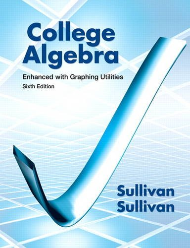 College Algebra Enhanced with Graphing Utilities  6th 2013 (Revised) edition cover