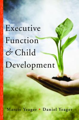 Executive Function and Child Development   2013 edition cover