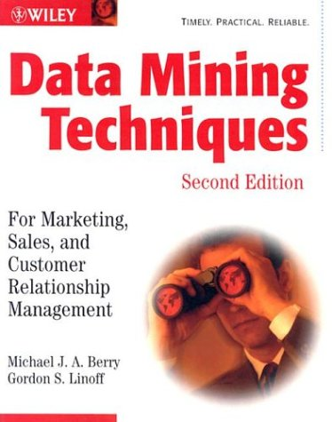 Data Mining Techniques For Marketing, Sales, and Customer Relationship Management 2nd 2004 (Revised) edition cover