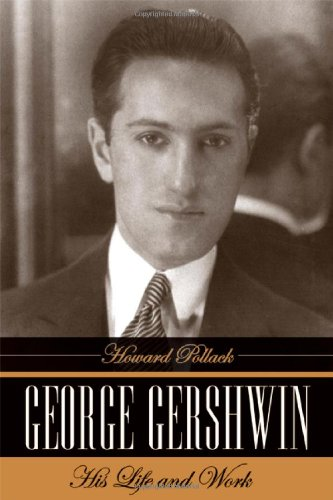 George Gershwin His Life and Work  2006 edition cover