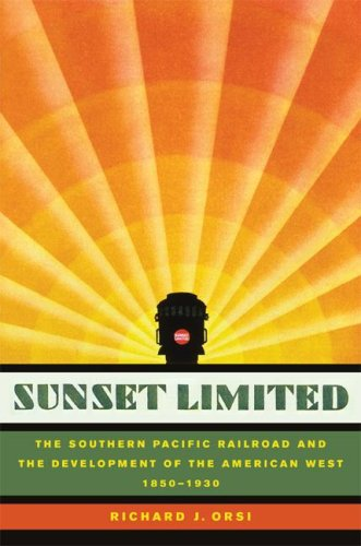 Sunset Limited The Southern Pacific Railroad and the Development of the American West, 1850-1930  2007 edition cover