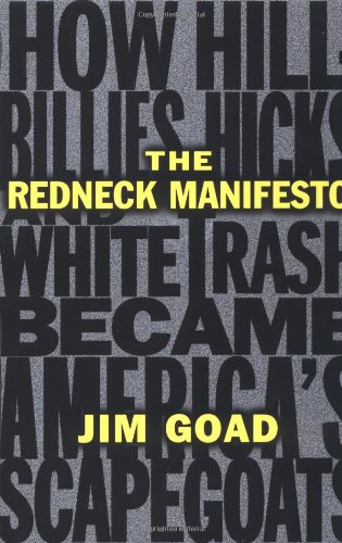 Redneck Manifesto How Hillbillies Hicks and White Trash Becames America's Scapegoats  1998 edition cover