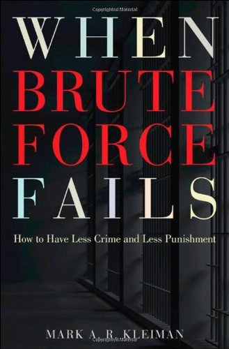 When Brute Force Fails How to Have Less Crime and Less Punishment  2010 edition cover