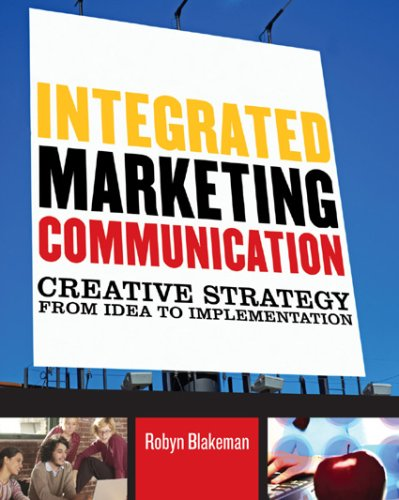 Integrated Marketing Communication Creative Strategy from Idea to Implementation  2007 9780742529649 Front Cover