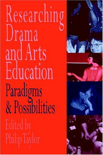 Researching Drama and Arts Education Paradigms and Possibilities  1996 9780750704649 Front Cover