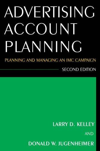 Advertising Account Planning Planning and Managing an IMC Campaign 2nd 2011 (Revised) 9780765625649 Front Cover