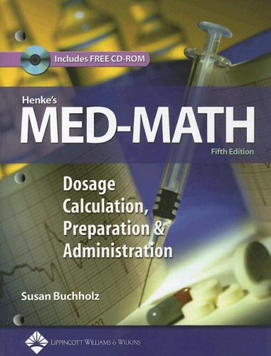 Henke's Med-Math Dosage Calculation, Preparation and Administration 5th 2006 (Revised) 9780781762649 Front Cover