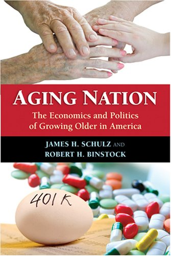 Aging Nation The Economics and Politics of Growing Older in America  2008 edition cover