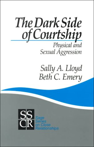 Dark Side of Courtship Physical and Sexual Aggression  1999 edition cover