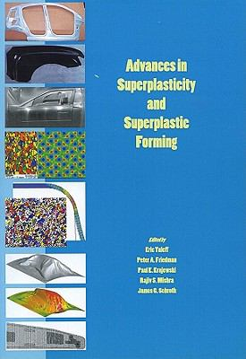 Advances in Superplasticity and Superplastic Forming Proceedings of a Symposium Sponsored by the Structural Materials Committee 2004  2004 9780873395649 Front Cover